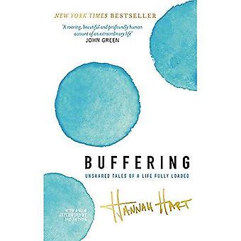 Buffering: Ongedeelde verhalen van een leven volledig geladen