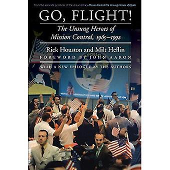 Gå, flyg!: de obesjungna hjältarna uppdrag kontroll, 1965-1992 (passiv Odyssey: ett folks historia rymdfärder)