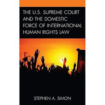The U.S. Supreme Court and� the Domestic Force of International Human Rights Law