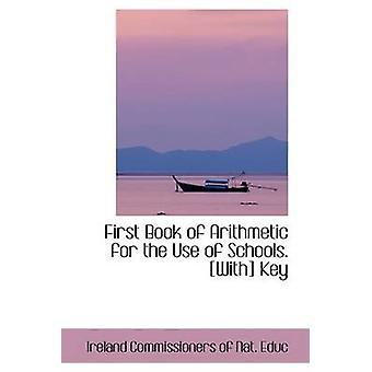 الكتاب الأول من الحساب لاستخدام المدارس. مع مفتاح بواسطة المفوضين للتربية الوطنية & أيرلندا