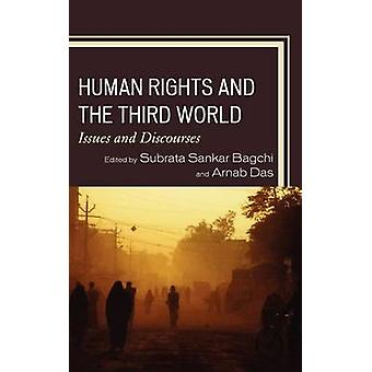 Human Rights and the Third World Issues and Discourses by Bagchi & Subrata Sankar