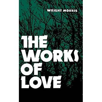 The Works of Love by Morris & Wright