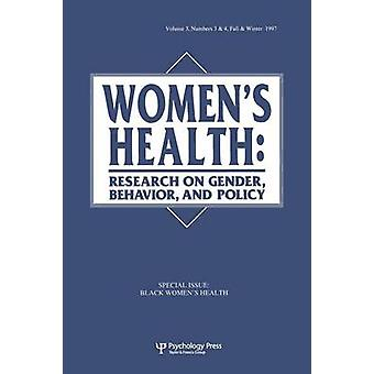 Black Womens Health  A Special Double Issue of womens Health Research on Gender Behavior and Policy by Landrine & Hope