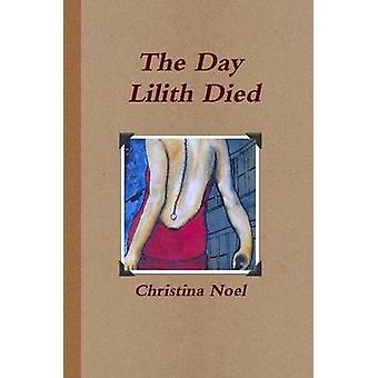 De dag Lilith stierf door Noel & Christina