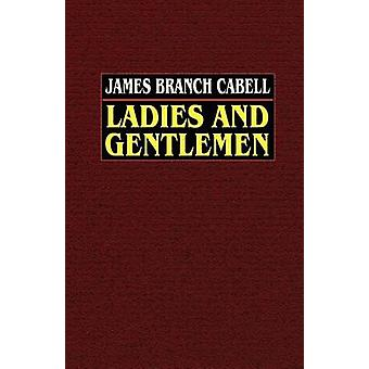 Ladies and Gentlemen by Cabell & James Branch