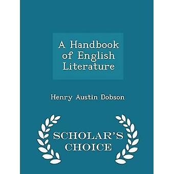 A Handbook of English Literature  Scholars Choice Edition by Dobson & Henry Austin