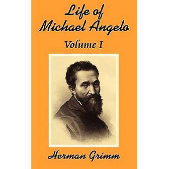 Livet av Michael Angelo Volume One av Grimm & Herman