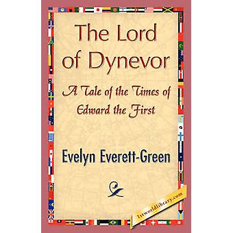 The Lord of Dynevor by Evelyn EverettGreen & EverettGreen