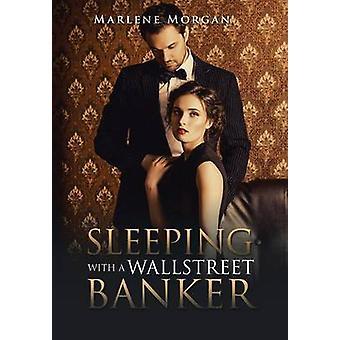 Sleeping kanssa Wall Street pankkiiri Morgan & Marlene