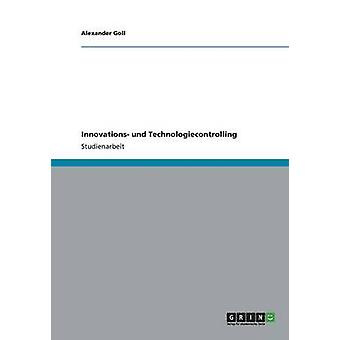 Innovations Und Technologiecontrolling by Goll & Alexander