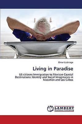 Living in Paradise by Lizarraga Omar