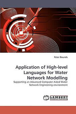 Application of Highlevel Languages for Water Network Modelling by Bounds & Peter