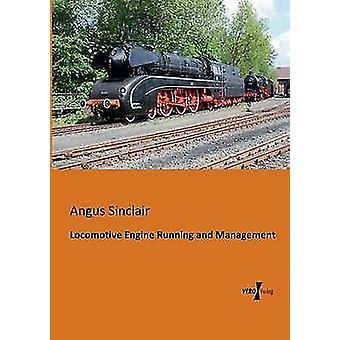 Motor de locomotiva Running e gestão por Sinclair & Angus