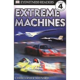 Extreme Machines by Christopher Maynard - 9780789454171 Book