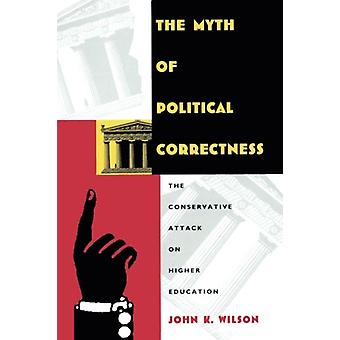 The Myth of Political Correctness - The Conservative Attack on Higher