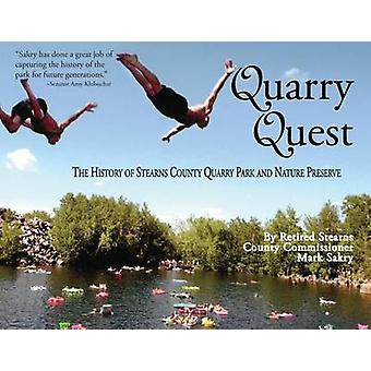 Quarry Quest - The History of Stearns County Quarry Park and Nature Pr