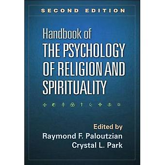Handbook of the Psychology of Religion and Spirituality (2nd Revised