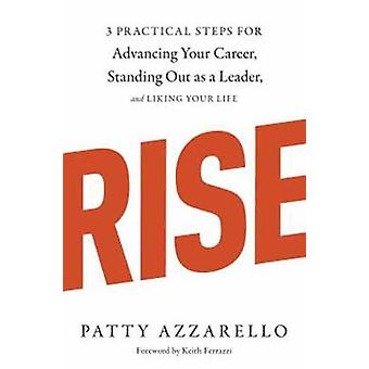 Rise - 3 Practical Steps for Advancing Your Career - Standing Out as a