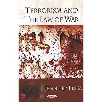 Terrorism and the Law of War by Jennifer Elsea - 9781606920480 Book