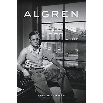 Algren - A Life by Mary Wisniewski - 9781613735329 Book