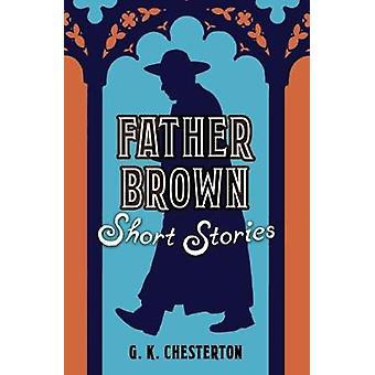 Father Brown Short Stories by Father Brown Short Stories - 9781788884
