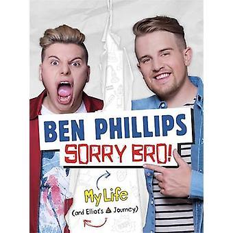 Sorry - Bro! by Ben Phillips - 9781911274049 Book