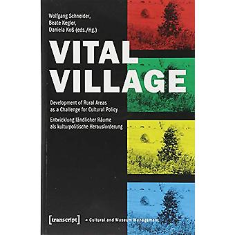 Vital Village - Development of Rural Areas as a Challenge for Cultural