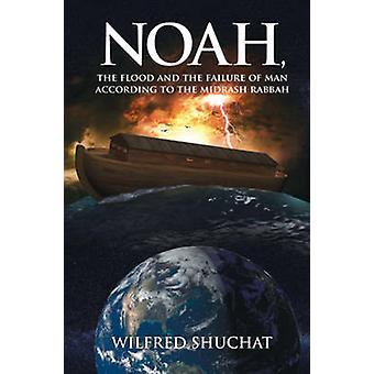 Noah - the Flood and the Failure of Man According to the Midrash Rabb