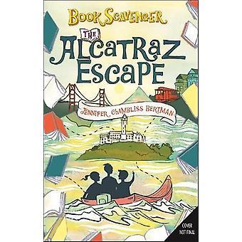 The Alcatraz Escape by Jennifer Chambliss Bertman - 9781627799638 Book
