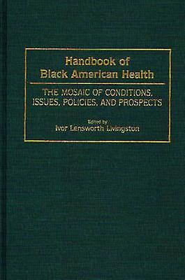 Handbook of noir American Health by Ivor Lensworth Livingston