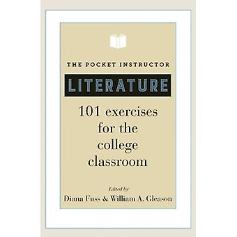 The Pocket Instructor: Literature: 101 Exercises for the College Classroom (Paperback) by Fuss Diana Gleason William A.
