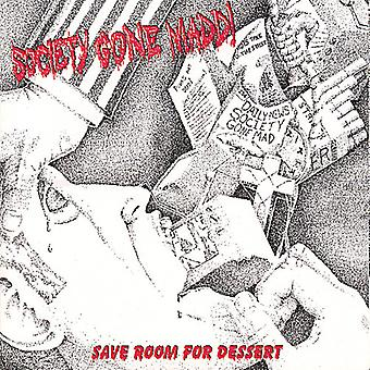 Society Gone Madd! - Save Room for Dessert [CD] USA import