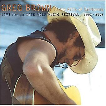 Greg Brown - In the Hills of California [CD] USA import