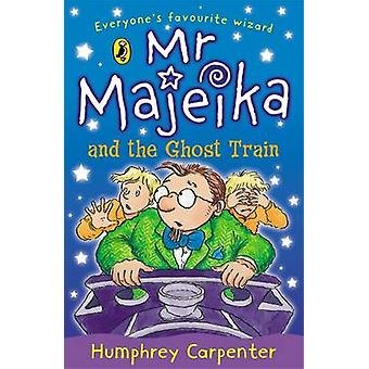 Mr. Majeika and the Ghost Train by Humphrey Carpenter - Frank Rodgers
