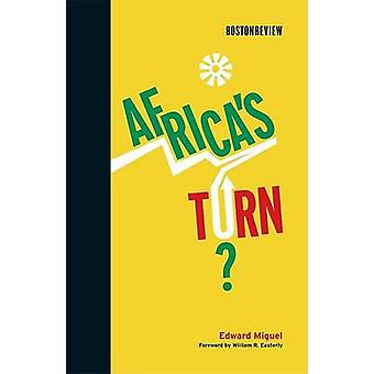 Africa's Turn? by Edward Miguel - William R. Easterly - Olu Ajakaiye