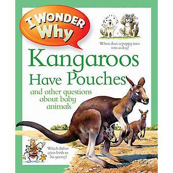 Je me demande pourquoi les kangourous ont sachets (intégrale) par Jenny Wood - 9780