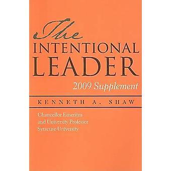 Avsiktlig ledaren - 2009 tillägg av Kenneth A. Shaw - 97808156