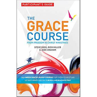 The Grace Course - Participant's Guide - From Freedom in Christ Minist