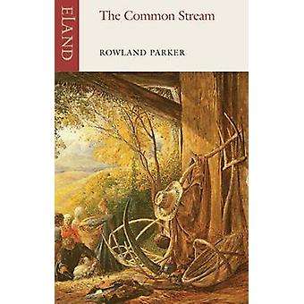 The Common Stream by Rowland Parker - 9781780600758 Book