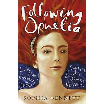Following Ophelia by Sophia Bennett - 9781847158109 Book