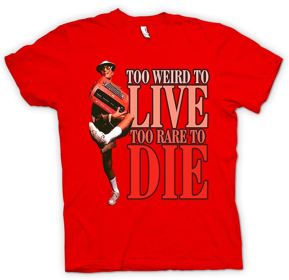 Mens T-shirt - Too Weird To Live - Too Rare To Die - Fear And Loathing in Las Vegas