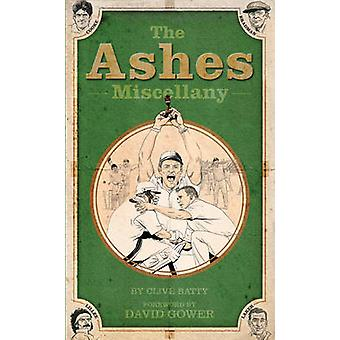 The Ashes Miscellany (3rd edition) by Clive Batty - Bob Bond - 978190