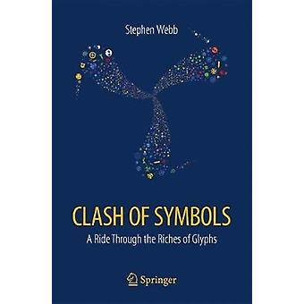 Clash of Symbols - A ride through the riches of glyphs by Stephen Webb