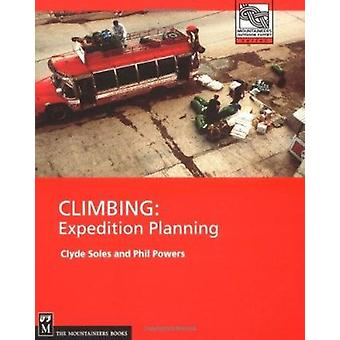 Climbing - Expedition Planning by Clyde Soles - Phil Powers - 97808988