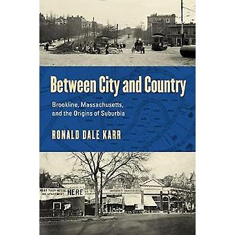 Between City and Country - Brookline - Massachusetts - and the Origins