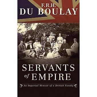 Diener des Imperiums - eine kaiserliche Memoiren einer britischen Familie von F.R.H.D