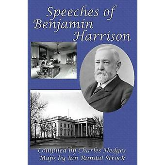 Speeches of Benjamin Harrison by Benjamin Harrison & Compiled by Charles Hedges & Edited by Ian Randal Strock