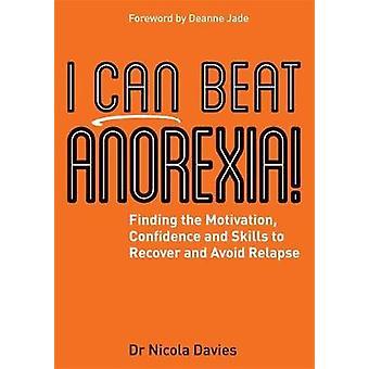Je peux battre anorexie! -Trouver la Motivation - confiance et les aptitudes