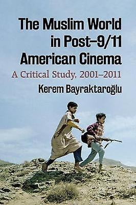 The Muslim World in Post-9 11 American Cinema - A Critical Study - 200