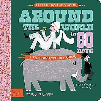 Petit maître Verne: Tour du monde en 80 jours: A BabyLit transport Primer [cartonné]